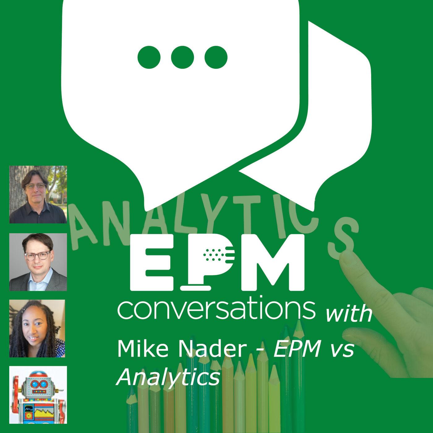 EPM Conversations -- Episode No. 6, A Conversation With Mike Nader, EPM's Very Own Data Analytics Polymath