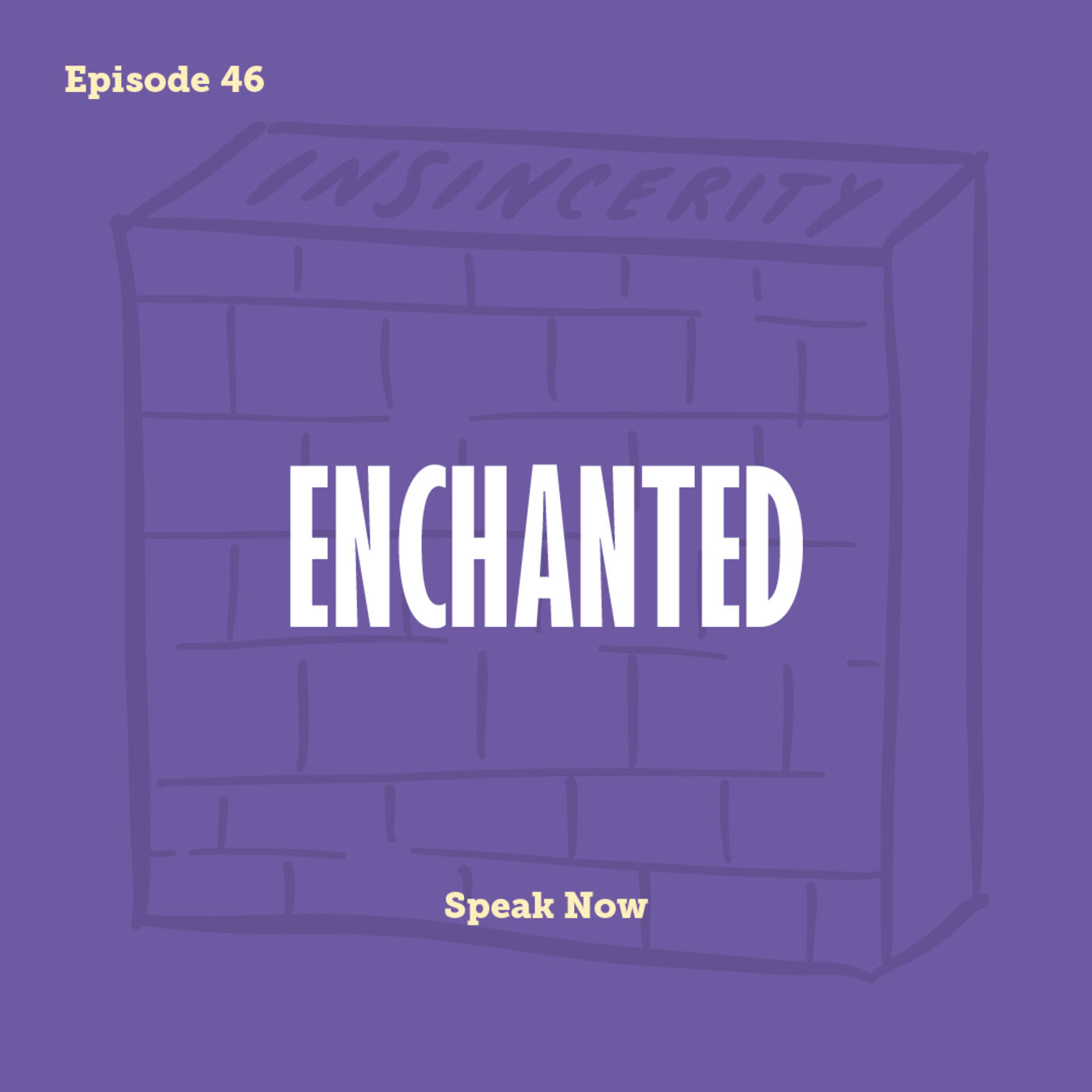 Tay to Z Episode 46: Enchanted