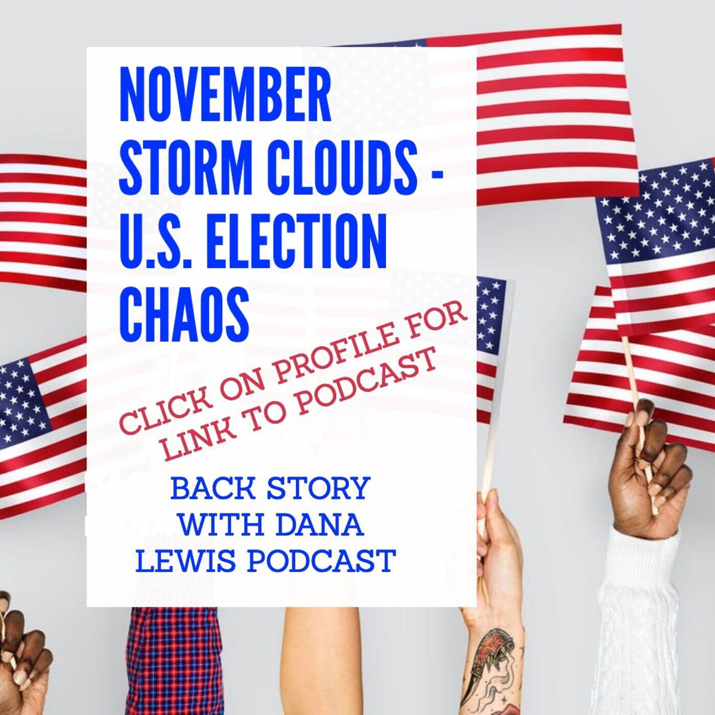 NOVEMBER STORM CLOUDS (U.S. Presidential Election)