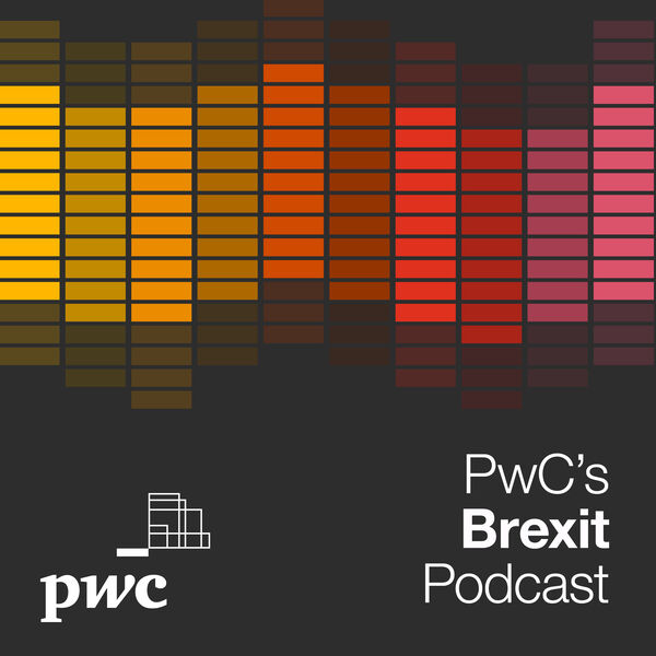 PwC's Brexit Podcast Podcast Artwork Image
