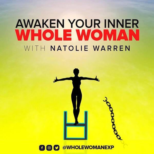 Awaken Your Inner Whole Woman Podcast Artwork Image
