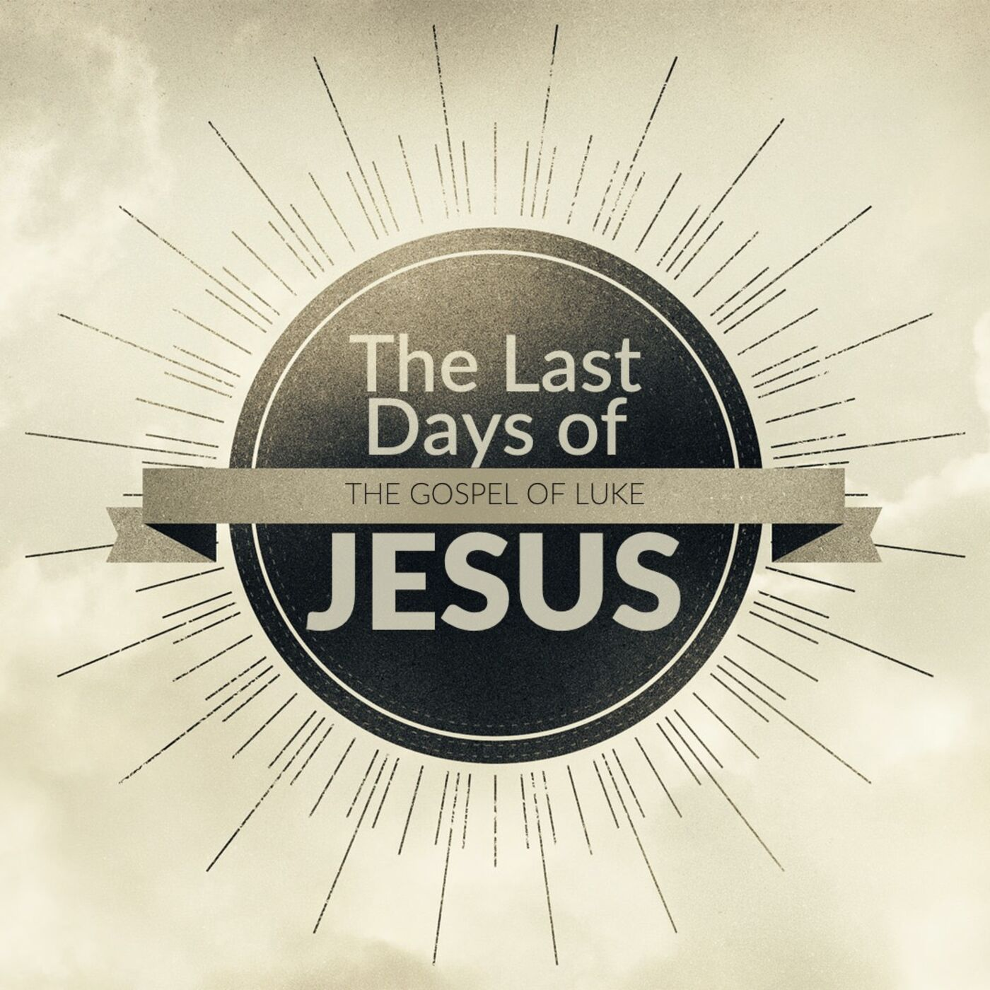 The Last Days of Jesus: God and Money (Luke 16:1-14)