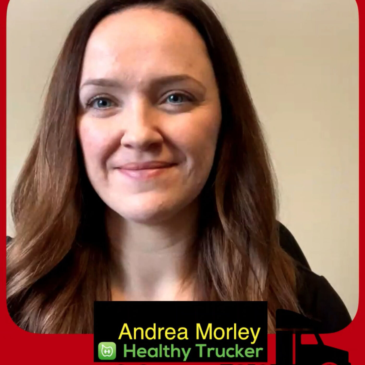 Truck Driver Mental and Physical Stress, Andrea Morley