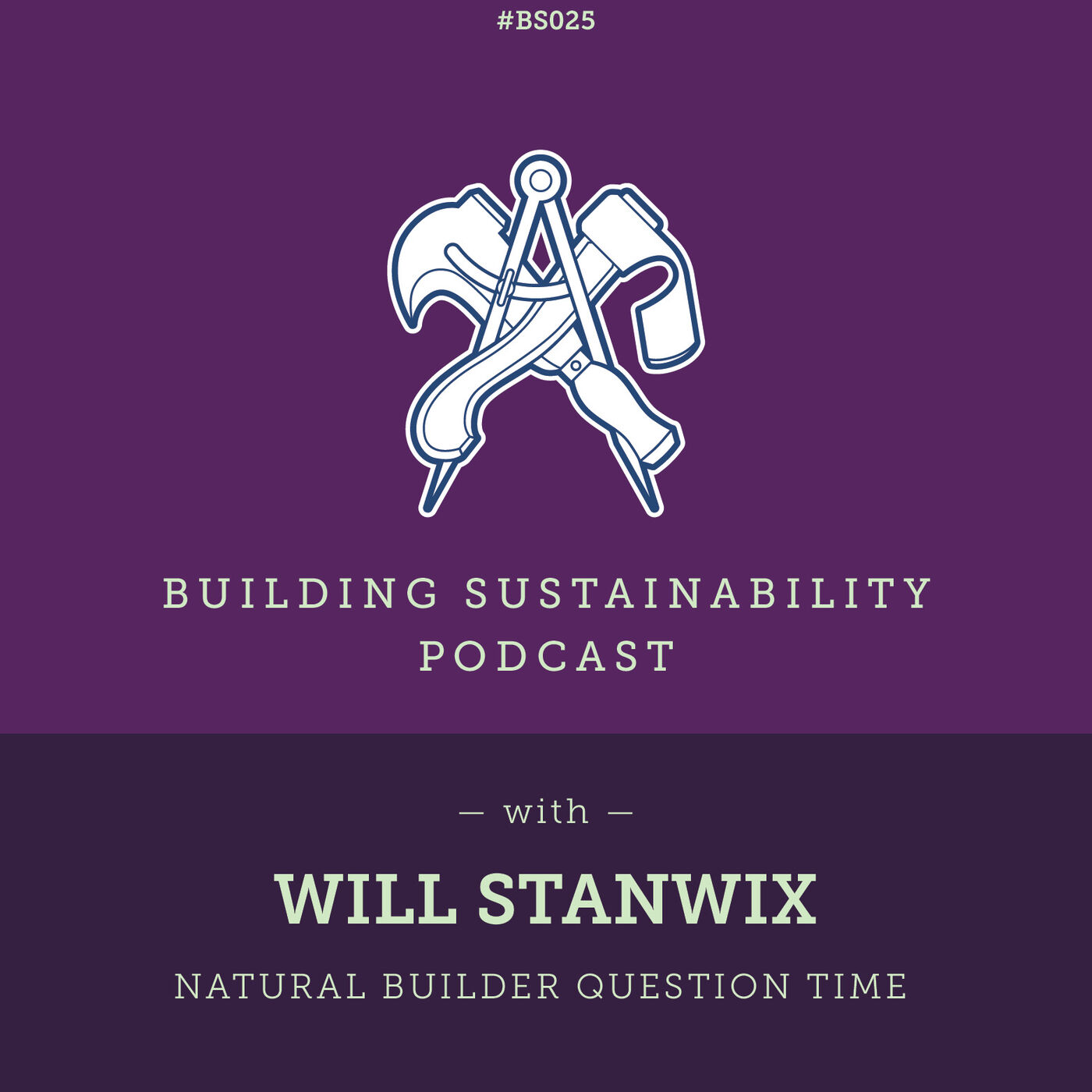 Natural Builder Question Time Pt2 - Will Stanwix - BS025