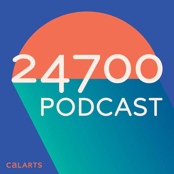 24700: The CalArts Podcast Podcast Artwork Image