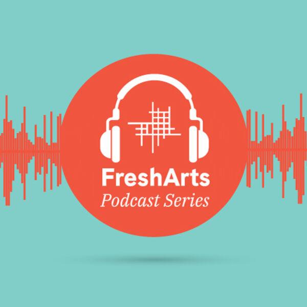 Fresh Arts Podcast Podcast Artwork Image