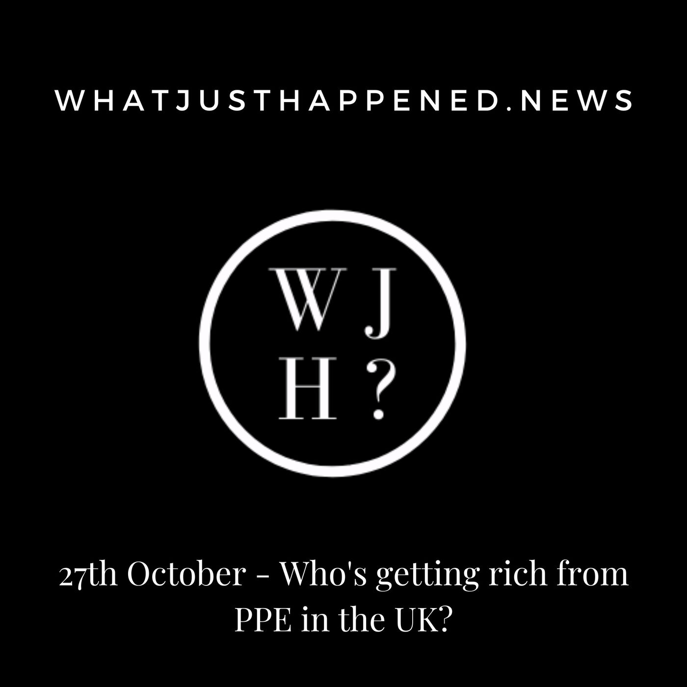 Bonus: Who's Getting Rich from PPE in the UK? (27th October)