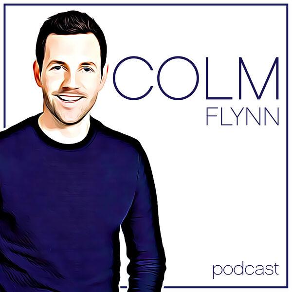 Colm Flynn Podcast Podcast Artwork Image