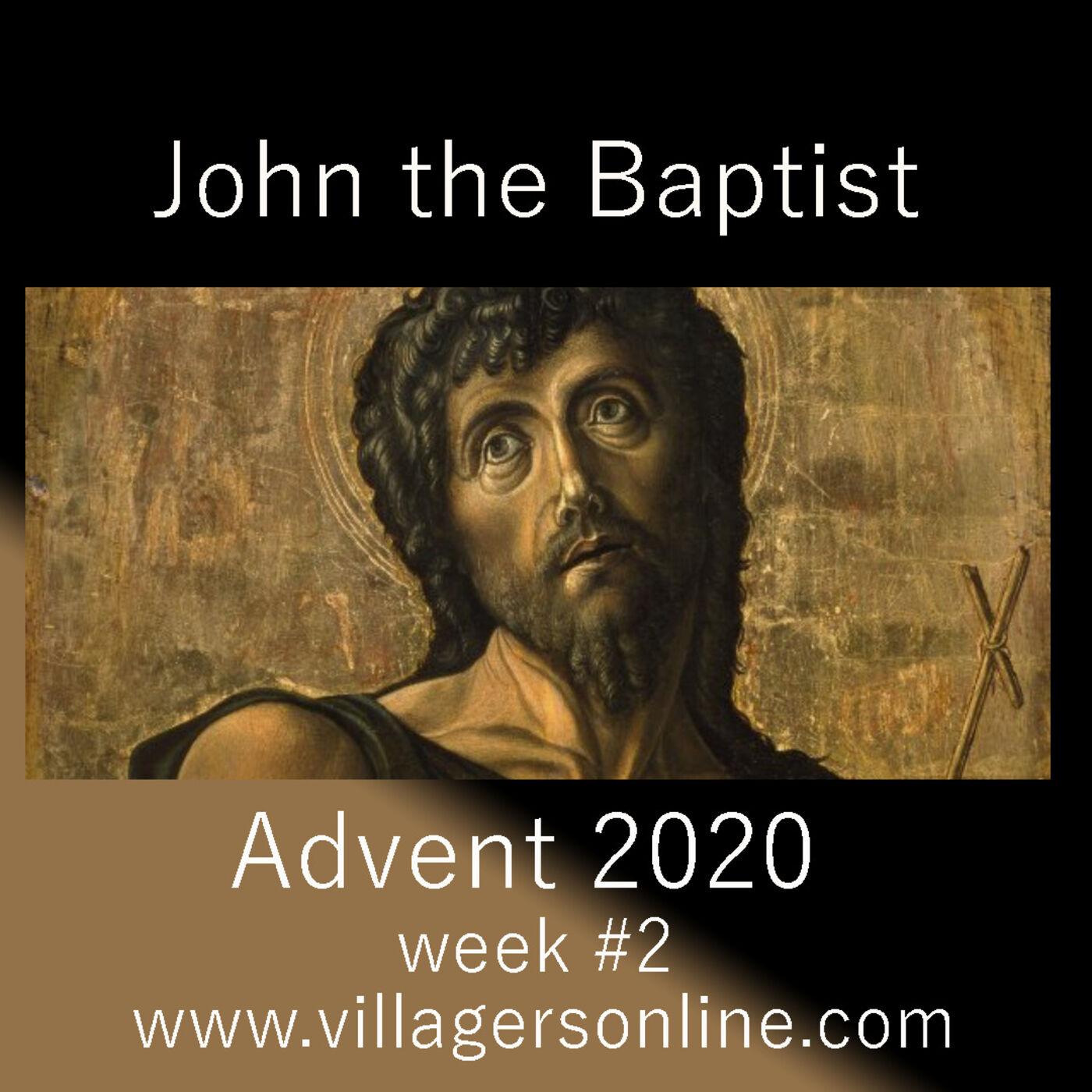 Advent 2020: Week 2 - John The Baptist (Vespers)