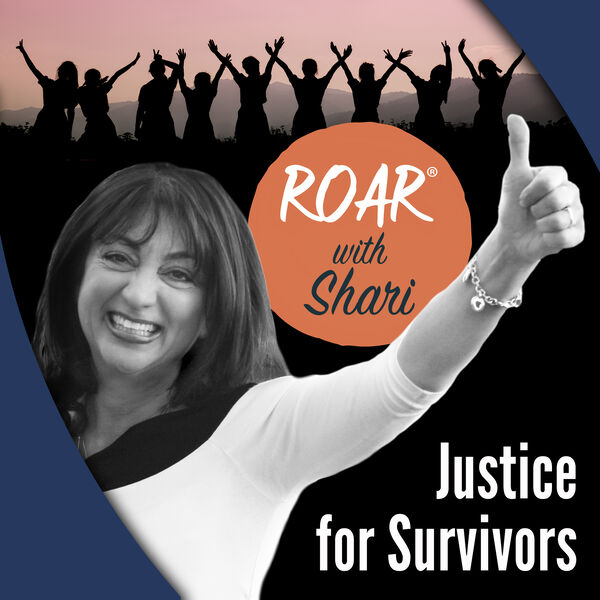 Roar with Shari. . . All Things Justice for Women & Survivors Podcast Artwork Image
