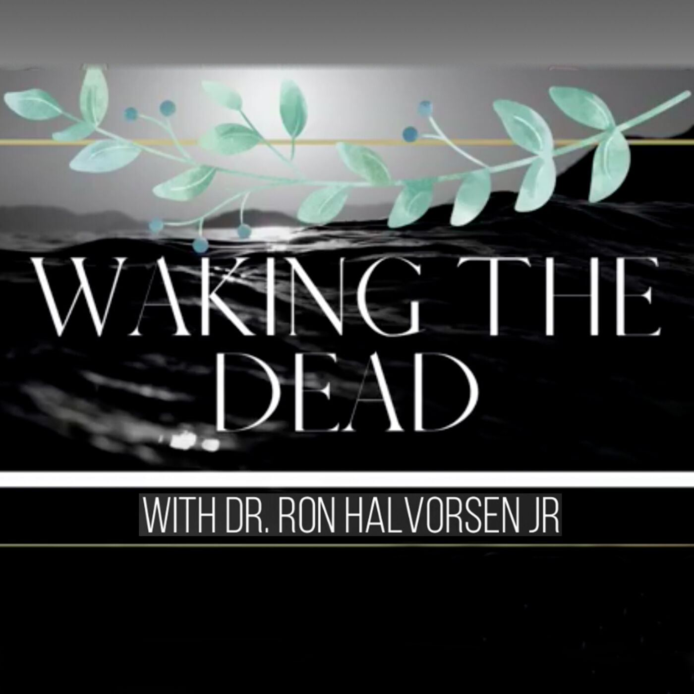 """Waking the Dead!"" — by Ron Halverson, Jr."