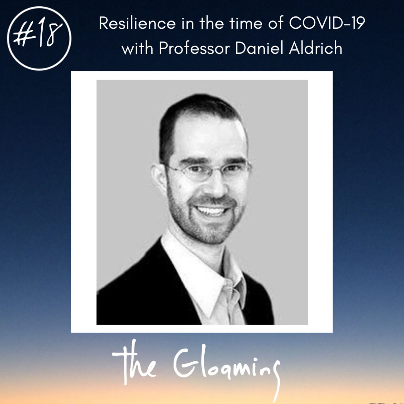 TG18: Resilience in the time of COVID-19 (with Professor Daniel Aldrich)
