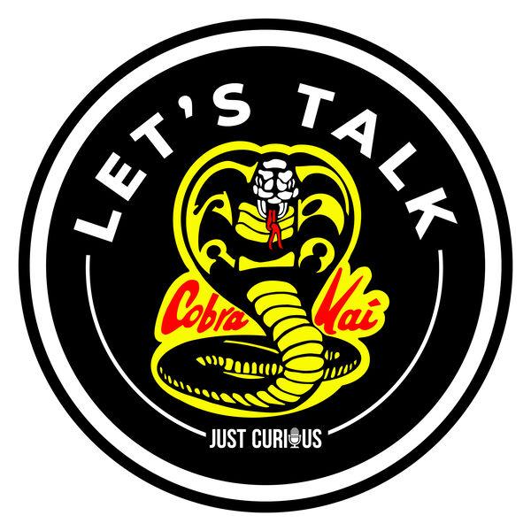 Let's Talk - Cobra Kai Podcast Artwork Image