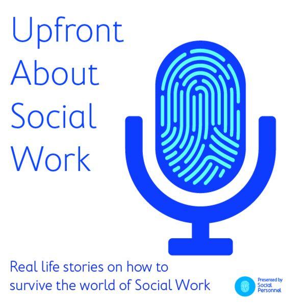 Upfront About Social Work Podcast Artwork Image