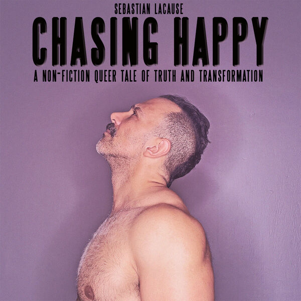 Sebastian LaCause, CHASING HAPPY Podcast Artwork Image