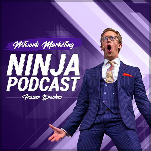 Network Marketing Ninja Podcast With Frazer Brookes Podcast Artwork Image