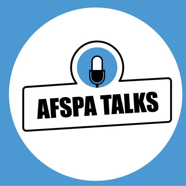 AFSPA Talks  Podcast Artwork Image