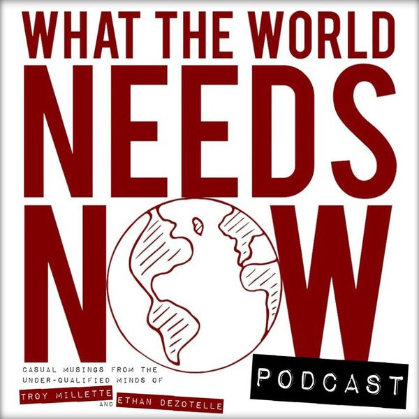 What the World Needs Now Podcast Podcast Artwork Image