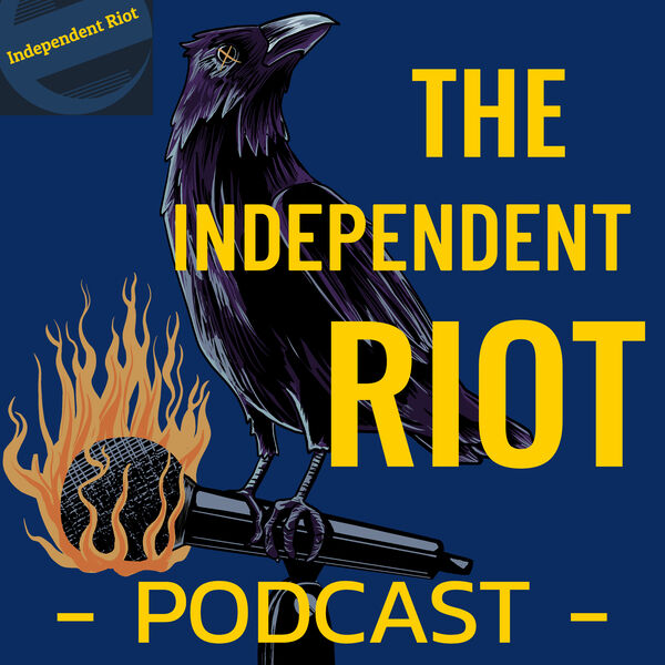 The Independent Riot Podcast Artwork Image