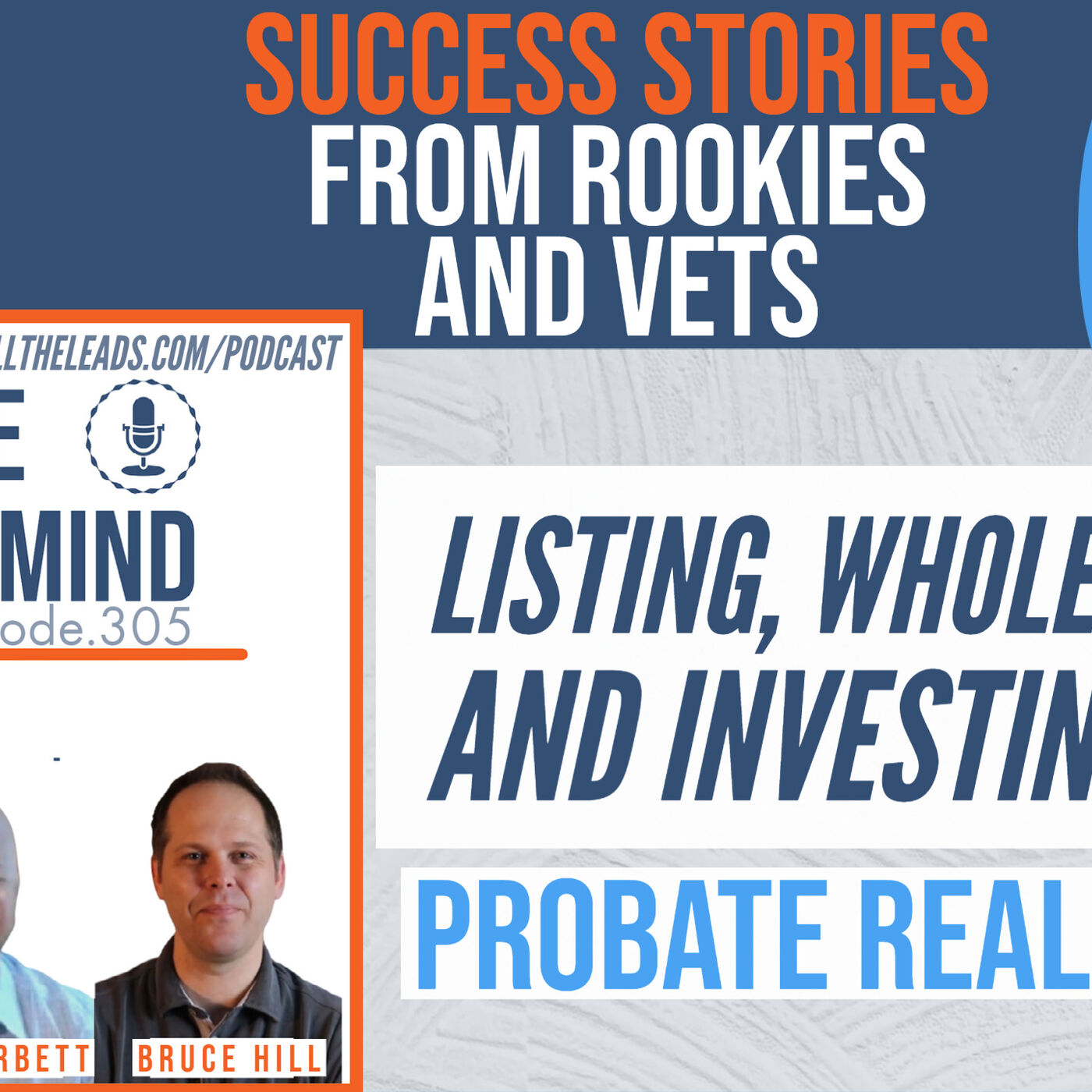 Listing, Wholesaling, and Investing With Probate Real Estate | Rookies and Veterans Share Their Success Stories #305