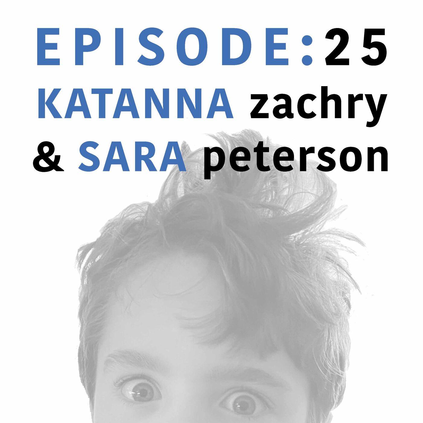 EP 25   Katanna Zachry & Sara Peterson