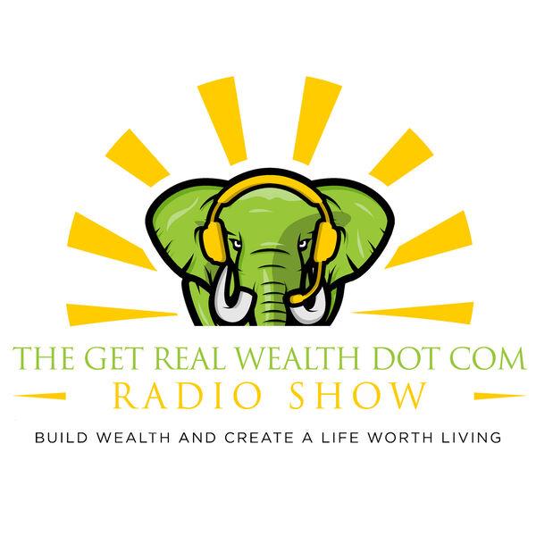 Get Real Wealth Dot Com Podcast Podcast Artwork Image