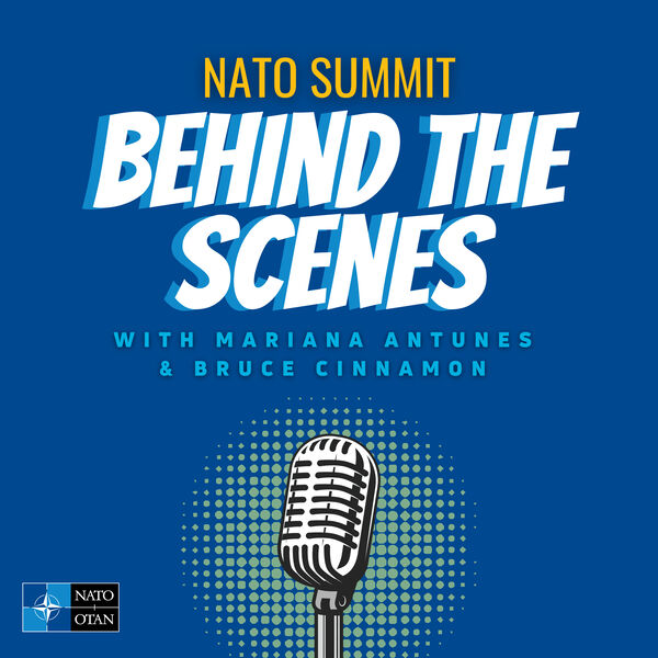 NATO Summit Behind the Scenes Podcast Podcast Artwork Image