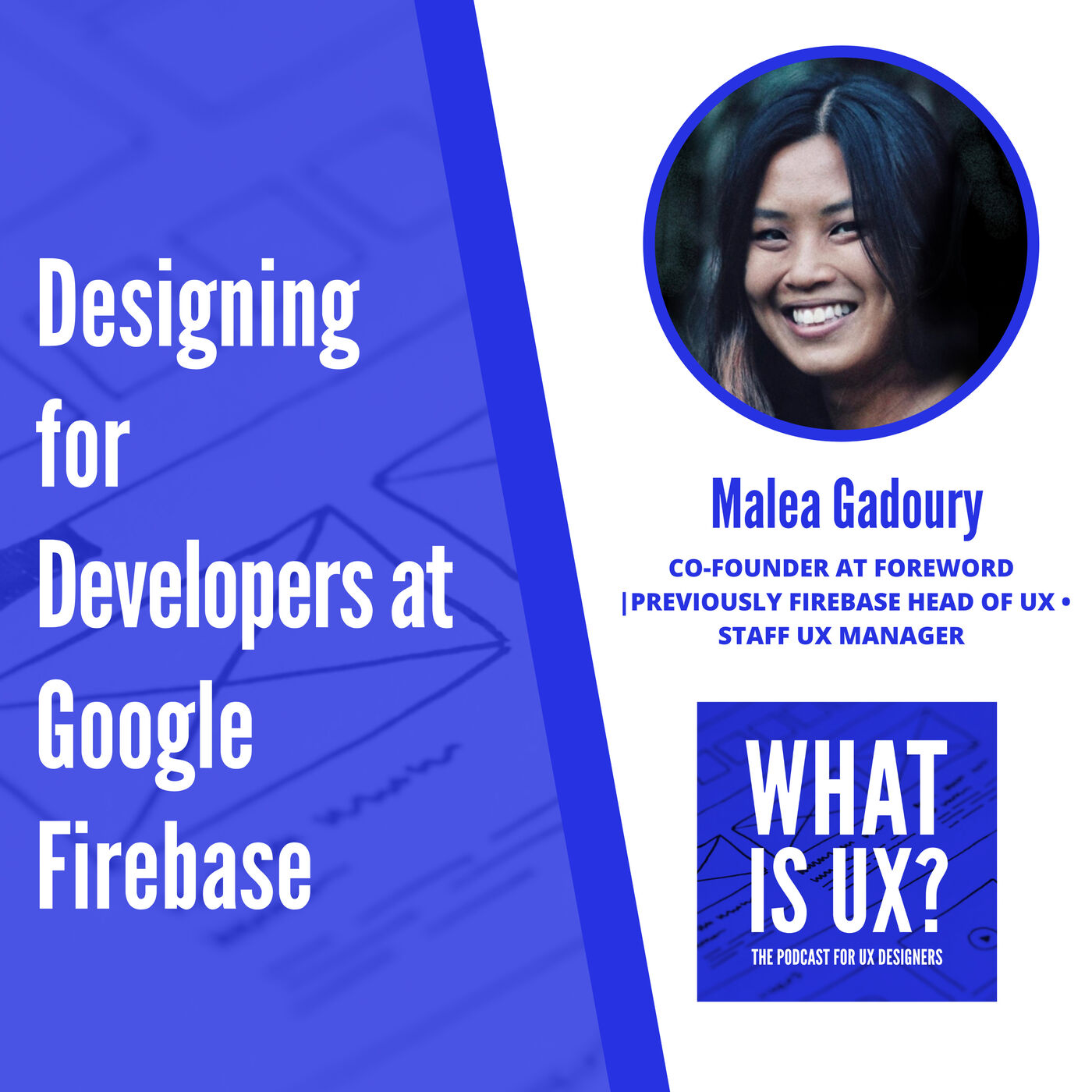 S1E5 Malea Gadoury: Designing for Developers at Google Firebase