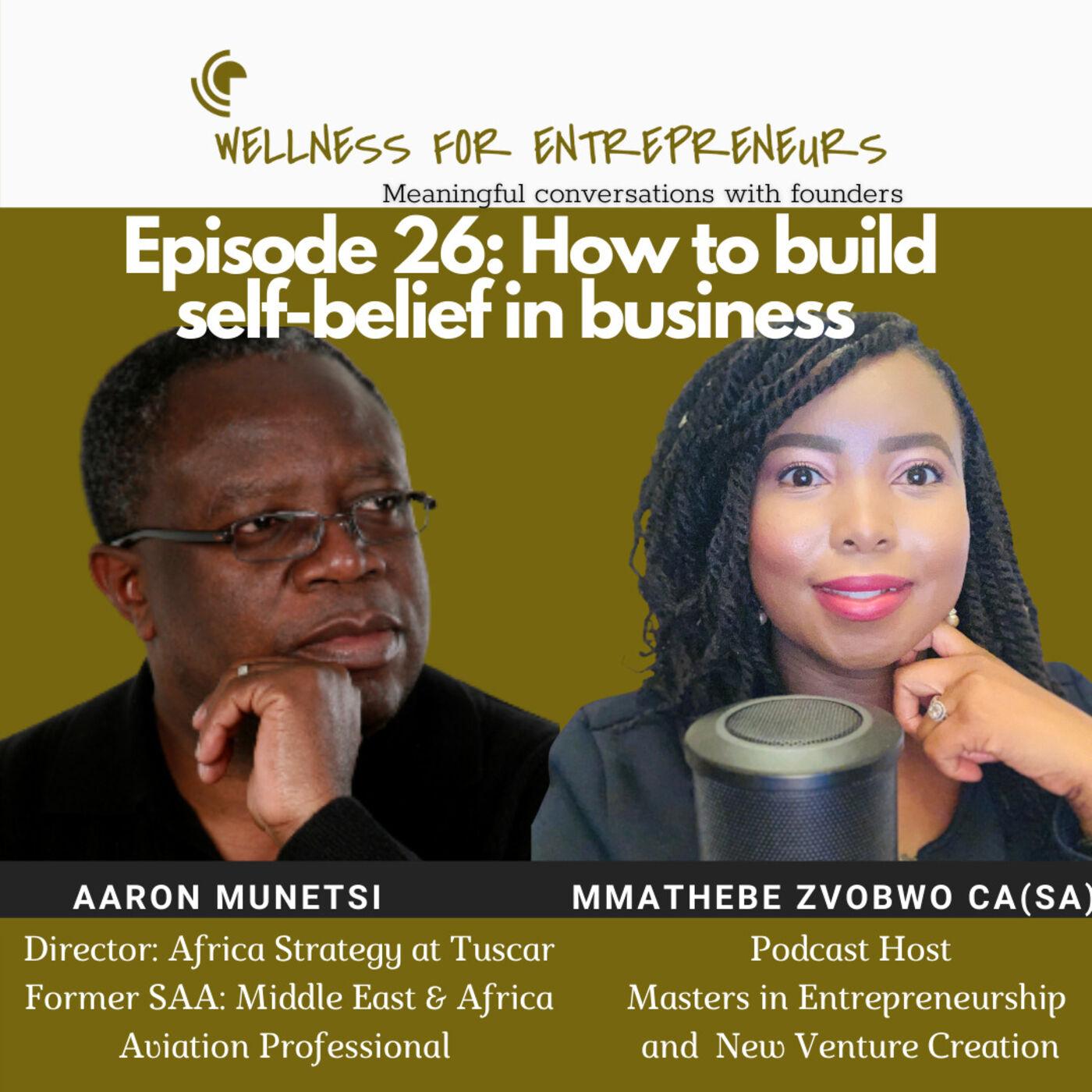 Episode 26: How to build self-belief in business, with Aaron Munetsi