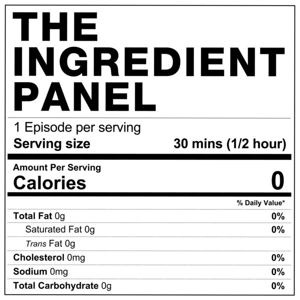 The Ingredient Panel Podcast Artwork Image