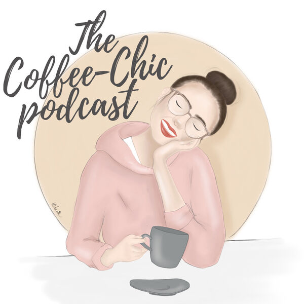 The Coffee-chic podcast Podcast Artwork Image