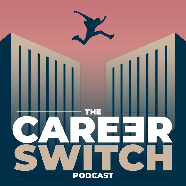 The Career Switch Podcast Podcast Artwork Image