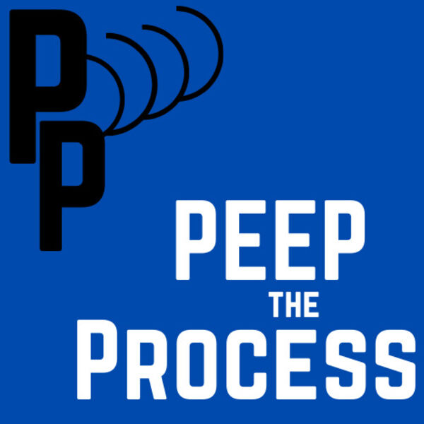 Peep the Process Podcast Podcast Artwork Image