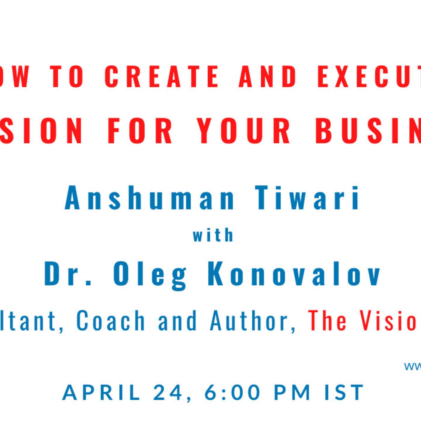 Creating a Vision with Oleg Konovolov