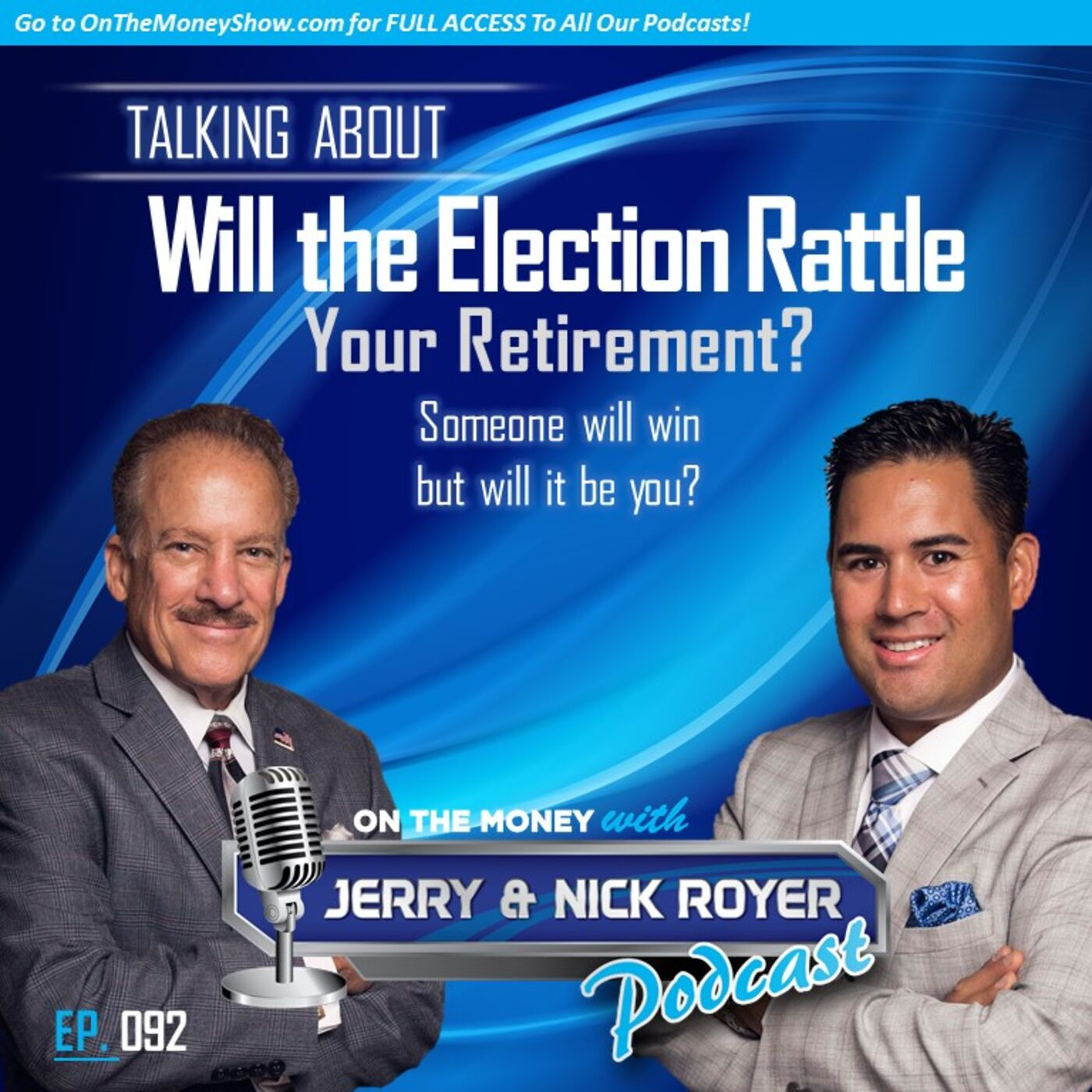 Episode #92: Will the Election Rattle Your Retirement?