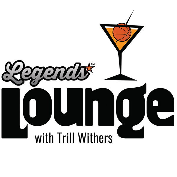 Legends Lounge with Trill Withers Podcast Artwork Image