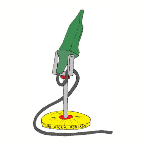 The Okra Pod Cast Podcast Artwork Image