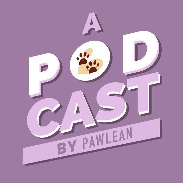 a podcast by Pawlean Podcast Artwork Image
