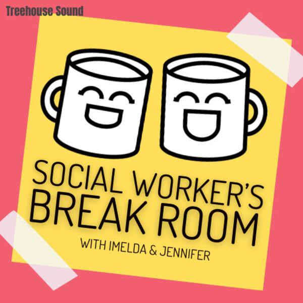 Social Worker's Break Room Podcast Artwork Image