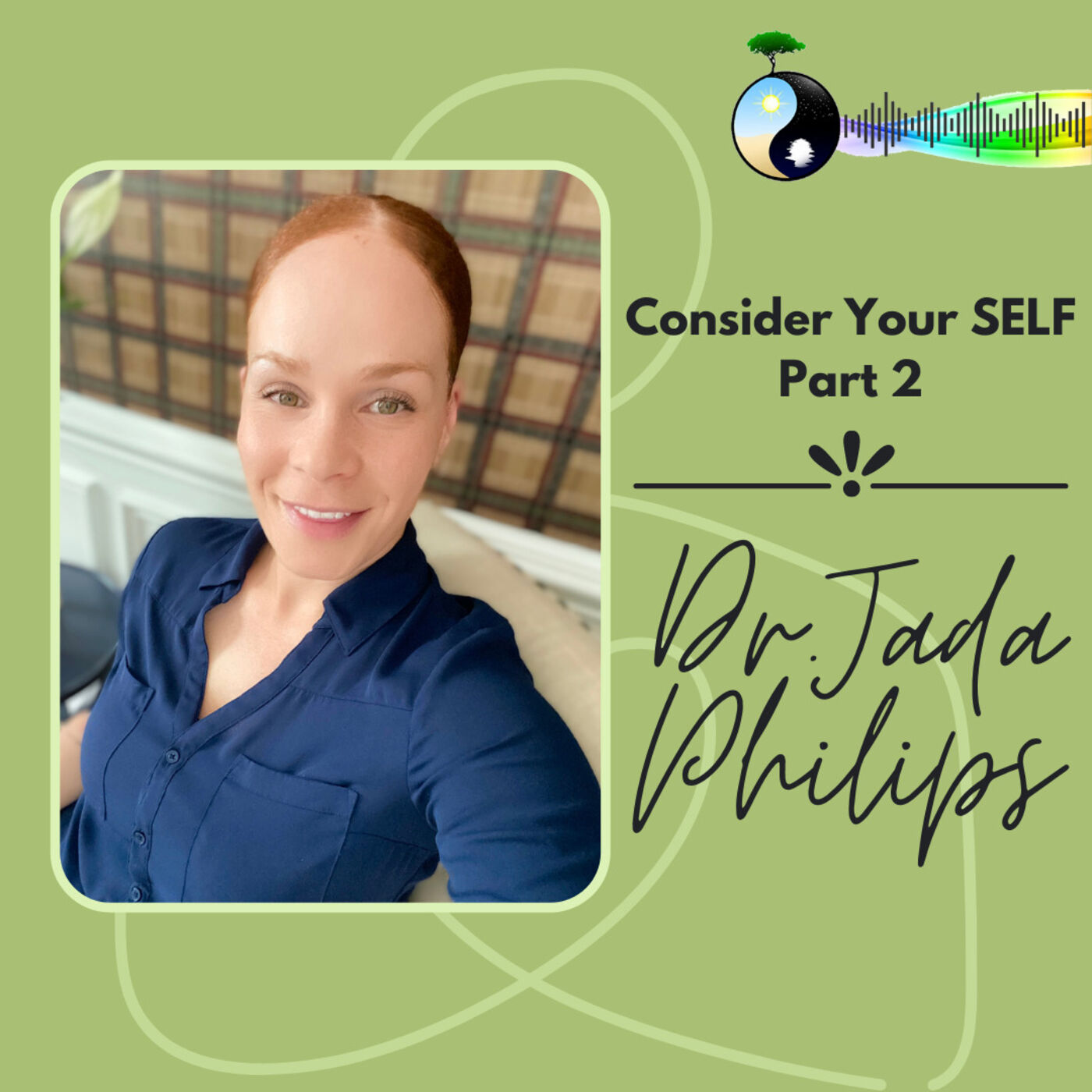Consider Your SELF with Dr. Jada Philips