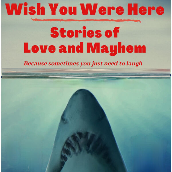 Wish You Were Here: Stories of Love and Mayhem Podcast Artwork Image