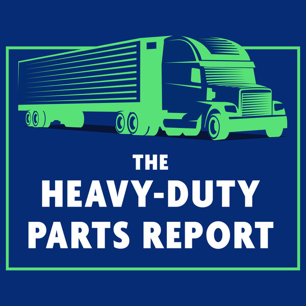 The Heavy-Duty Parts Report Podcast Artwork Image