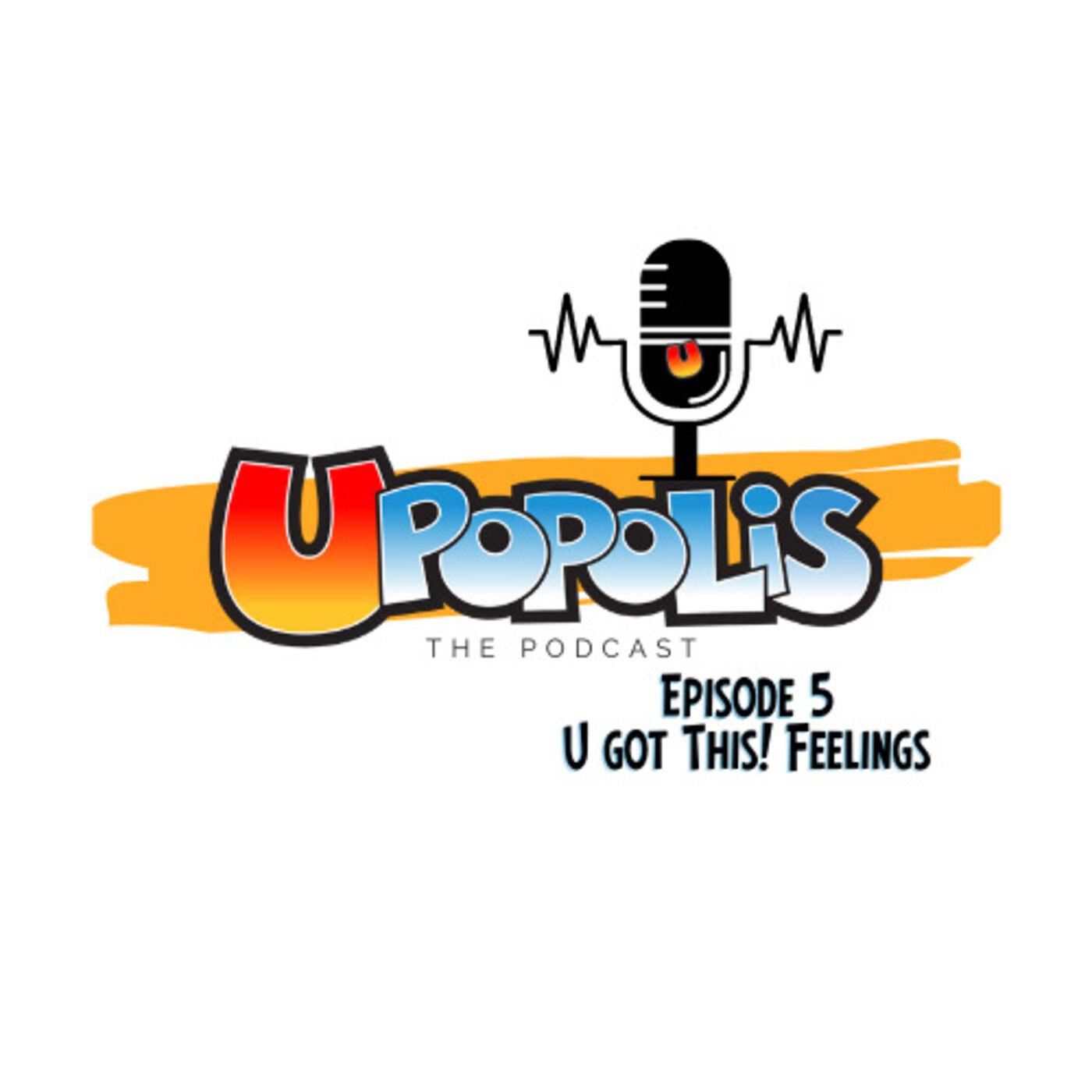 Episode 5: U Got This! Feelings