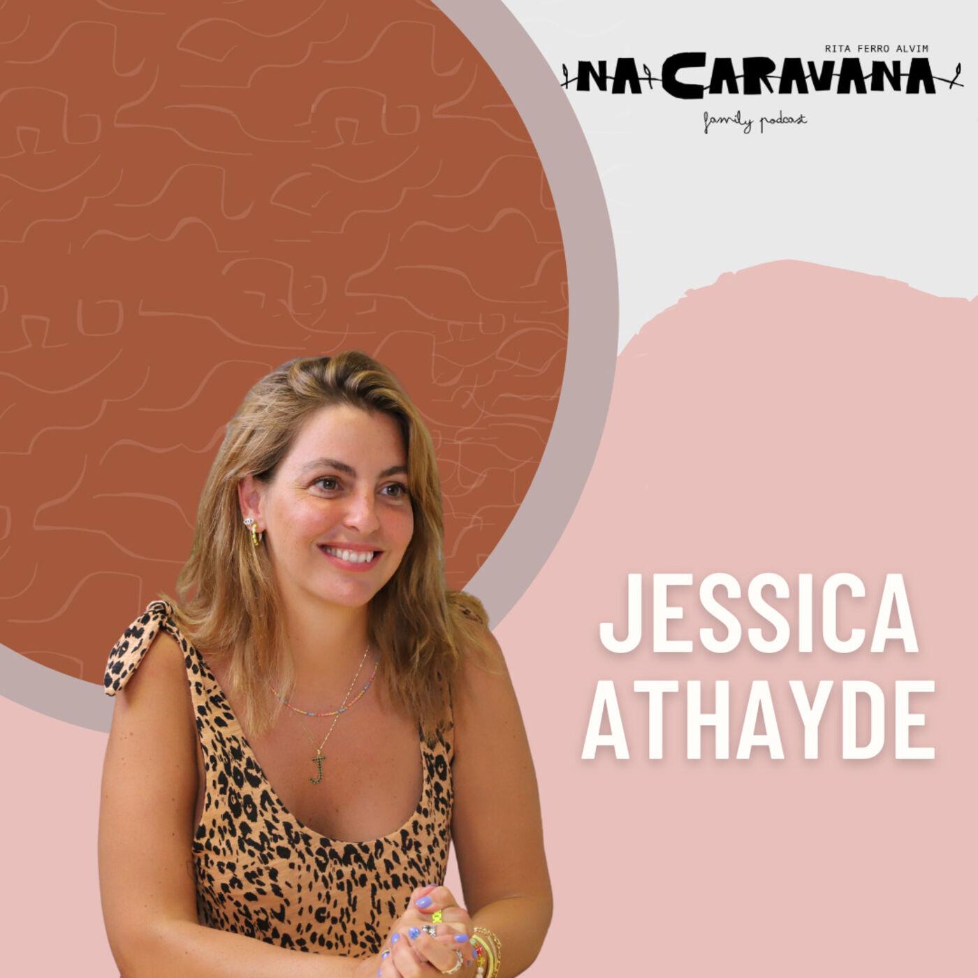 N'A Caravana com Jessica Athayde #97 Outro filho, arriscar e oportunidade de tentar