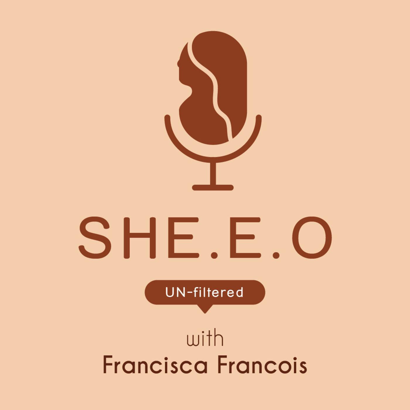 SHE.E.O Unfiltered