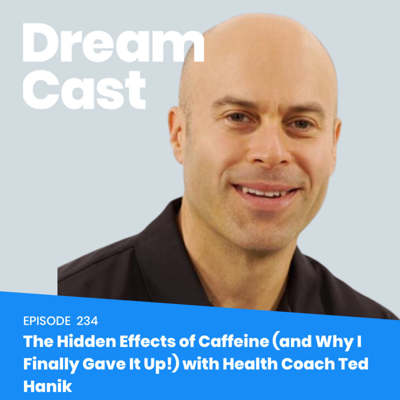 Ep 234: The Hidden Dangers of Caffeine (and Why I Finally Gave It Up!)