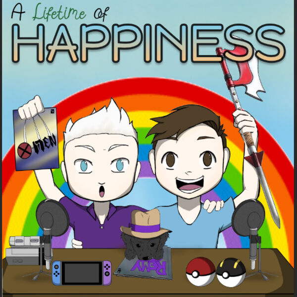 A Lifetime of Happiness: Movies, TV, and Video Games Podcast Artwork Image