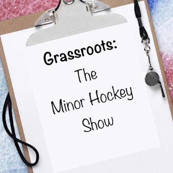 Grassroots: The Minor Hockey Show Podcast Artwork Image