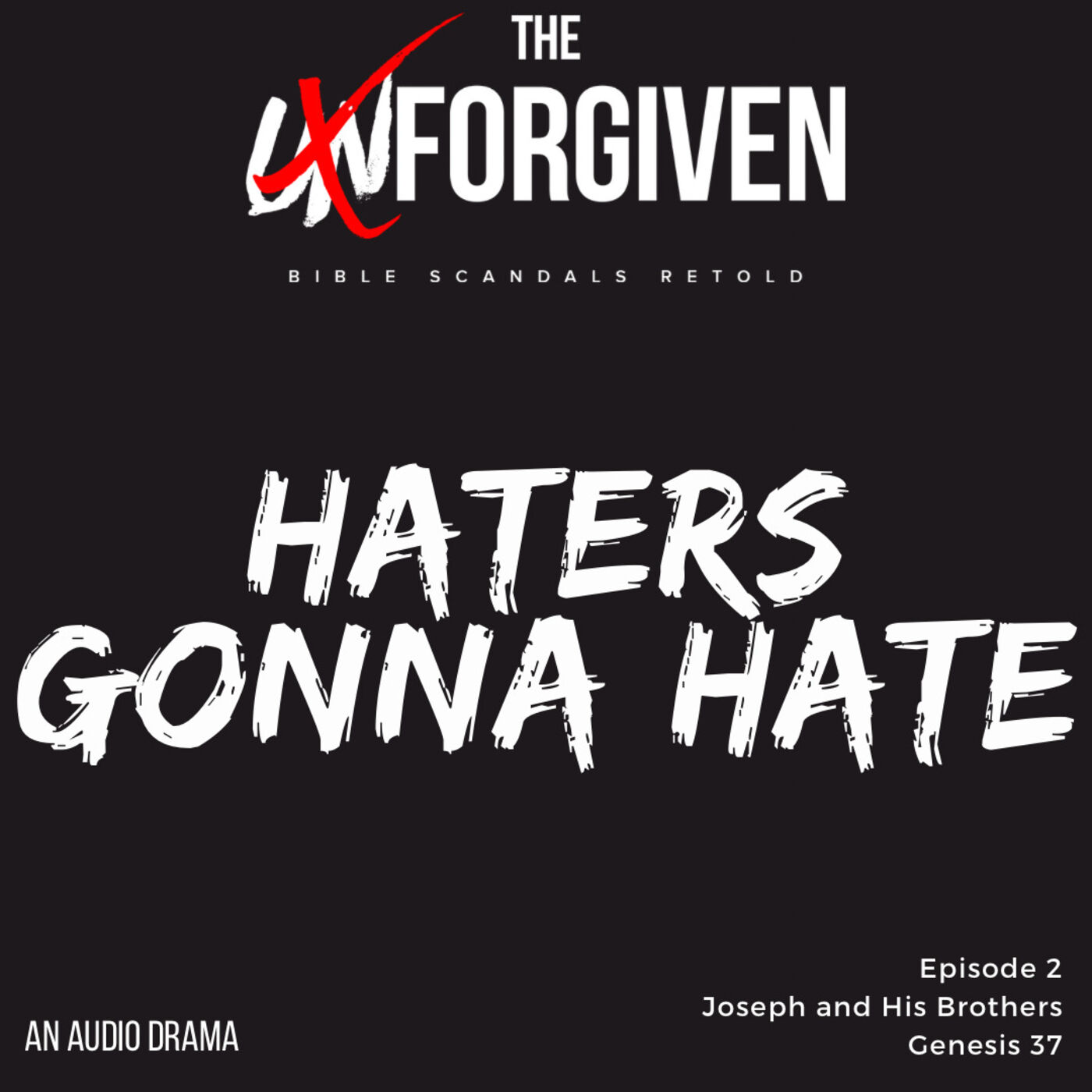 Haters Gonna Hate- Audio Drama - Joseph and His Brothers -  Ep. 2