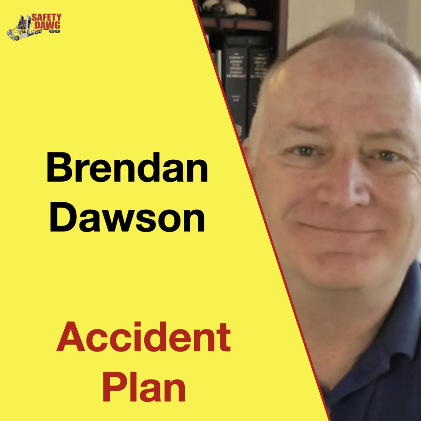 Brendan Dawson, Accident Plan